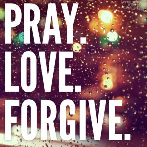13645-Pray-Love-Forgive